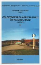 Livia Sicoie-Coroi; Colectivizarea agriculturii în raionul Brad: regiunea Hunedoara: Mărturii, vol. II