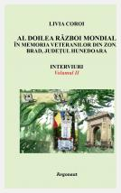 Al Doilea Război Mondial în memoria veteranilor din zona Brad, jud. Hunedoara, vol. II; Livia Coroi