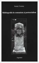 Lazăr de la Rusca: mitbiografia în comunism şi postsocialism; Ionuţ Costea