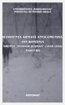 """Rezistenţa armată anticomunistă din România. Grupul """"Teodor Şuşman"""" (1948-1958). Mărturii; Valentin Orga; Cosmin Budeancă; Denisa Bodeanu"""