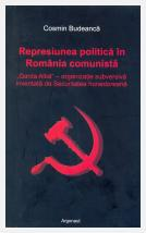 """Represiunea politică în România comunistă: """"Garda Albă"""" organizaţie subversivă inventată de Securitatea hunedoreană; Cosmin Budeancă"""