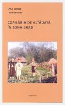 Copilăria de altădată în zona Brad; Livia Coroi