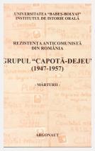 """Grupul """"Capotă-Dejeu"""" (1947-1957). Mărturii; Cosmin Budeancă; Denisa Bodeanu"""