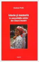 Istorie şi memorie în comunităţile cehilor din Clisura Dunării; Sînziana Preda